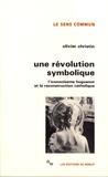 Olivier Christin - Une révolution symbolique - L'iconoclasme huguenot et la reconstruction catholique.