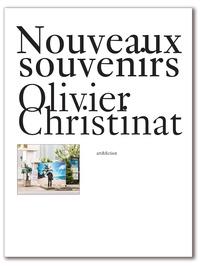 Olivier Christinat - Nouveaux souvenirs.