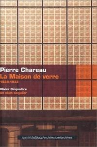 Olivier Cinqualbre - Pierre Chareau - La maison de verre 1928-1933.