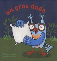 Olivier Cirendini et Modeste Madoré - Un gros dodo.