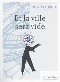 Livres en ligne à lire et à télécharger gratuitement Et la ville sera vide par Olivier Claudon (French Edition)