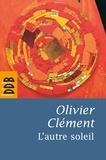 Olivier Clément - L'autre soleil - Quelques notes d'autobiographie spirituelle.