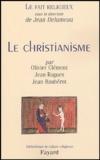 Olivier Clément et Jean Rogues - Le fait religieux - Tome 1, Le christianisme.