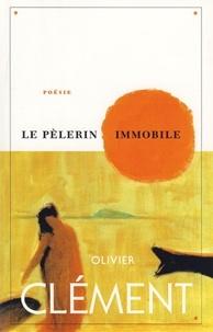 Olivier Clément - Le Pélerin immobile.