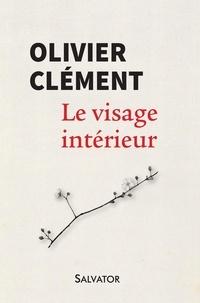 Le visage intérieur - Olivier Clément pdf epub