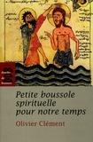 Olivier Clément - Petite boussole spirituelle pour notre temps.