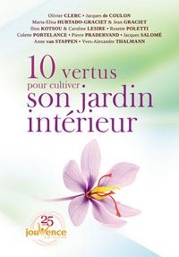 Olivier Clerc et Jacques de Coulon - 10 vertus pour cultiver son jardin intérieur.