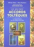 Olivier Clerc et Marc Kucharz - Le jeu des Accords Toltèques - La Voie du Chevalier pour des relations impecdables.