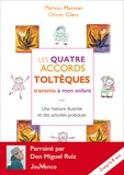 Olivier Clerc et Mélissa Monnier - Les quatre accords toltèques transmis à mon enfant - Une histoire illustrée et des activités pratiques.