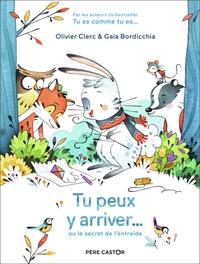 Olivier Clerc et Gaia Bordicchia - Tu peux y arriver... - Ou le secret de l'entraide.