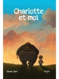 Olivier Clert - Charlotte et moi Tome 1 : .