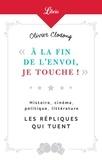 """Olivier Clodong - """"A la fin de l'envoi, je touche"""" - Histoire, cinéma, politique, littérature - Les répliques qui tuent."""