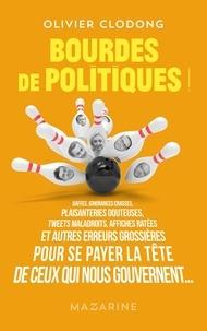 Olivier Clodong - Bourdes de politiques.