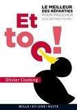 Olivier Clodong - Et toc ! Le meilleur des réparties.... pour moucher les emmerdeurs, les cons, les prétentieux - et autres ennuyeux.