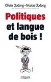 Olivier Clodong et Nicolas Clodong - Politiques et langue de bois !.