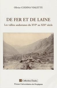 Olivier Codina Vialette - De fer et de laine - Les vallées andorranes du XVIe au XIXe siècle.