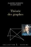 Olivier Cogis et Claudine Schwartz - Théorie des graphes.