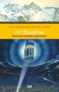 Olivier Cogne et Jean Guibal - ABCDauphiné - Dictionnaire historique et patrimonial.