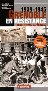 Olivier Cogne et Jean-Claude Duclos - Grenoble en résistance (1939-1945) - Parcours urbains.