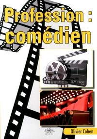 Olivier Cohen - Profession : comédien.