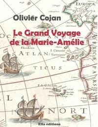 Olivier Cojan - Le grand voyage de la Marie-Amélie.