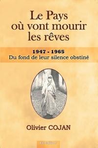Olivier Cojan - Le pays où vont mourir les rêves Tome 5 : Du fond de leur silence obstiné.
