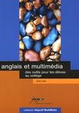 Olivier Colas - Anglais et multimédia - Des outils pour les élèves au collège. 1 Cédérom