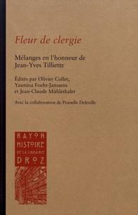 Olivier Collet et Yasmina Foehr-Janssens - Fleur de clergie - Mélanges en l'honneur de Jean-Yves Tilliette.
