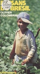 Olivier Colombani - Paysans du Brésil - La lutte des sans-terre.