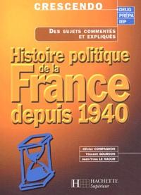 Olivier Compagnon et Vincent Gourdon - Histoire politique de la France depuis 1940.