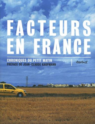 Olivier Constant et Alain Lamour - Facteurs en France - Chroniques du petit matin - Tome 1.