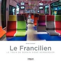 Olivier Constant - Le Francilien - Le train de demain signé Bombardier.