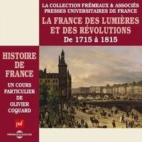 Olivier Coquard - Histoire de France, vol. 5 : La France des lumières et des révolutions, de 1715 à 1815 - Histoire de France en 8 parties.
