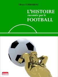 Olivier Corbobesse - L'histoire racontée par le football.