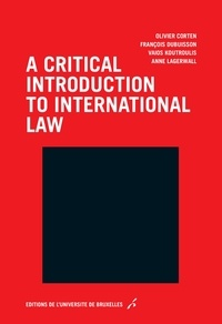 Olivier Corten et François Dubuisson - A critical introduction to international law.
