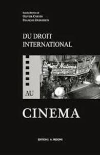 Du droit international au cinéma- Présentations et représentations du droit international dans les films et les séries télévisées - Olivier Corten   Showmesound.org