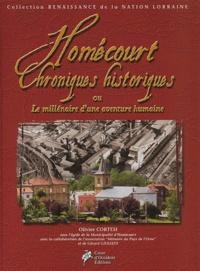 Olivier Cortesi - Homécourt chroniques historiques ou Le millénaire d'une aventure humaine.