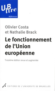 Olivier Costa et Nathalie Brack - Le fonctionnement de l'Union européenne.