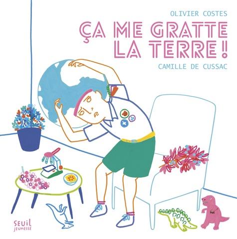 Olivier Costes et Camille de Cussac - Ca me gratte la terre !.