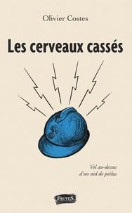 Olivier Costes - Les cerveaux cassés - Vol au dessus d'un nid de poilus.