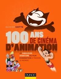 Olivier Cotte - 100 ans de cinéma d'animation - La fabuleuse aventure du film d'animation à travers le monde.