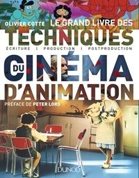 Olivier Cotte - Le grand livre des techniques du cinéma d'animation - Ecriture, production, post-production.
