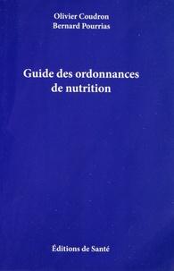 Olivier Coudron et Bernard Pourrias - Guide des ordonnances de nutrition.