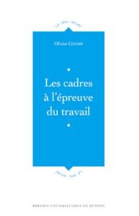 Olivier Cousin - Les cadres à l'épreuve du travail.