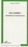 Olivier Cousin - Les cadres : grandeur et incertitudes.