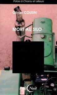 Olivier Cousin - Mort au silo.