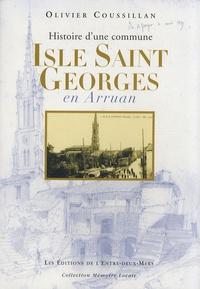 Olivier Coussillan - Isle Saint Georges en Arruan - Histoire d'une commune.