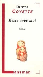 Olivier Coyette - Reste avec moi.