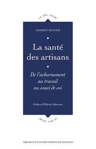 Olivier Crasset - La santé des artisans - De l'acharnement au travail au souci de soi.