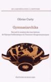 Olivier Curty - Gymnasiarchika - Recueil et analyse des inscriptions de l'époque hellénistique en l'honneur des gymnasiarques.